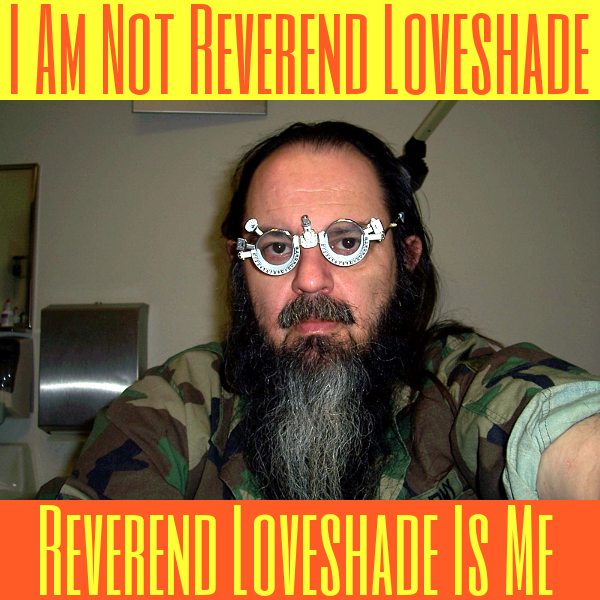 Reverend Loveshade is me
