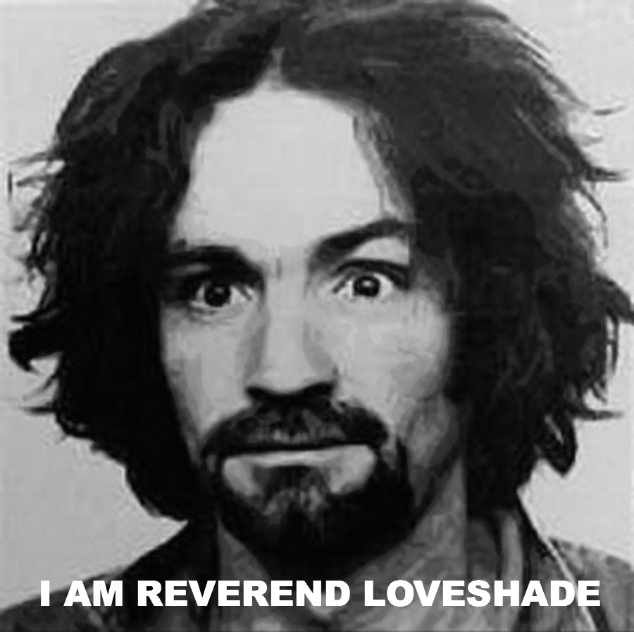 Charles Manson is Reverend Loveshade
