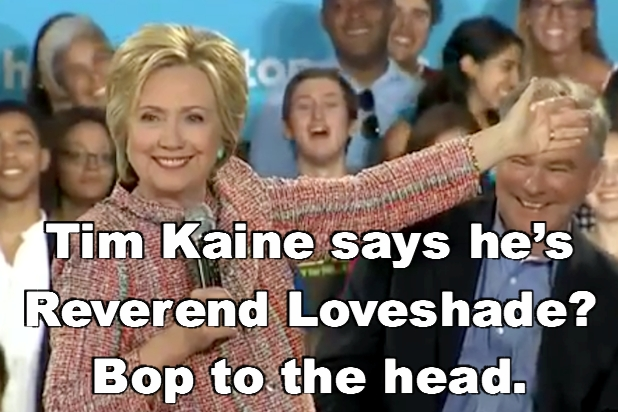 Tim Kaine says he's Reverend Loveshade?